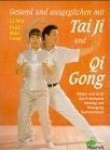 Tai Ji und Qi Gong